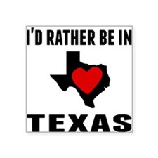 Id Rather Be In Texas Sticker