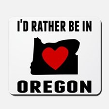 Id Rather Be In Oregon Mousepad