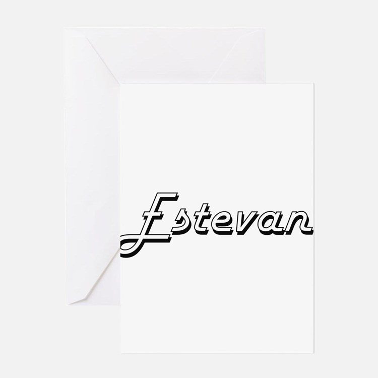 Estevan Classic Style Name Greeting Cards