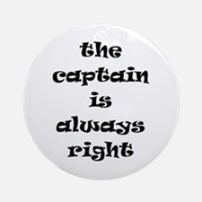 captain always right Ornament (Round)