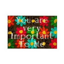 You are Important To me Magnets