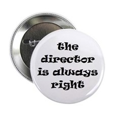 "director always right 2.25"" Button"