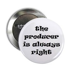 "producer always right 2.25"" Button"