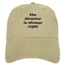 director always right Baseball Cap