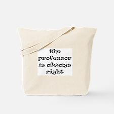 professor always right Tote Bag