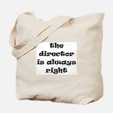 director always right Tote Bag