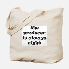 producer always right Tote Bag