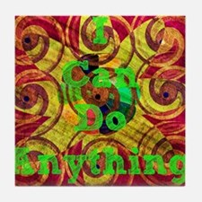 I Can Do Anything Tile Coaster