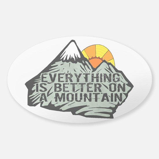 Everythings better on a mountain. Decal