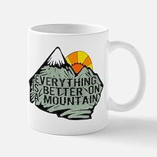 Everythings better on a mountain. Mug