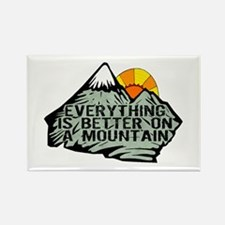 Everythings better on a mountain. Magnets