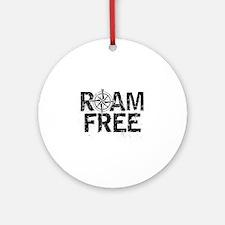 Roam Free. Ornament (Round)