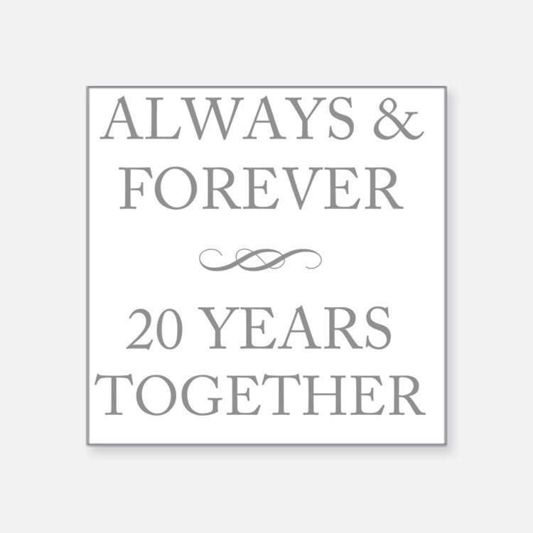 """20 Years Together Square Sticker 3"""" x 3"""""""
