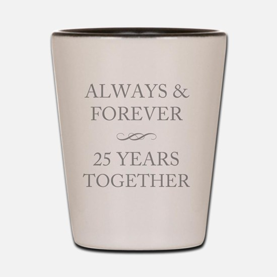 25 Years Together Shot Glass