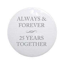 25 Years Together Round Ornament