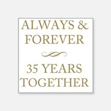 "35 Years Together Square Sticker 3"" x 3"""