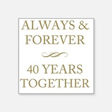 """40 Years Together Square Sticker 3"""" x 3"""""""