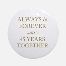 45 Years Together Round Ornament