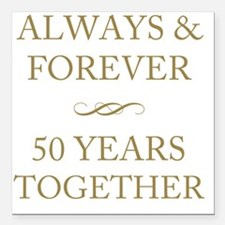 """50 Years Together Square Car Magnet 3"""" x 3"""""""