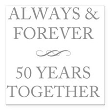 "50 Years Together Square Car Magnet 3"" x 3"""