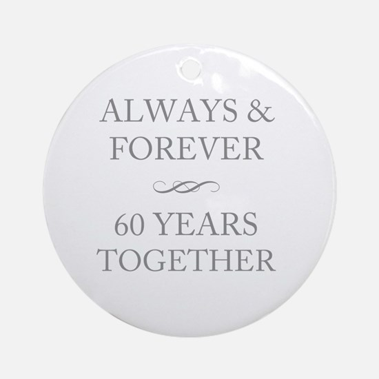 60 Years Together Round Ornament