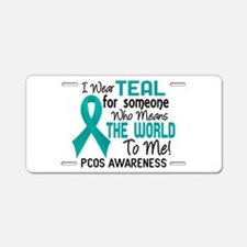 PCOS MeansWorldToMe2 Aluminum License Plate
