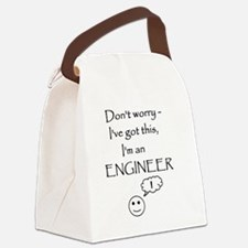 Don't Worry, I'm an Engineer Canvas Lunch Bag