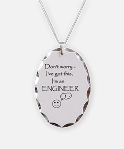 Don't Worry, I'm an Engineer Necklace