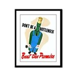 Don't Be A Bottleneck Framed Panel Print