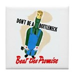 Don't Be A Bottleneck Tile Coaster
