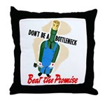 Don't Be A Bottleneck Throw Pillow