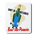 Don't Be A Bottleneck Mousepad