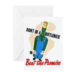 Don't Be A Bottleneck Greeting Card