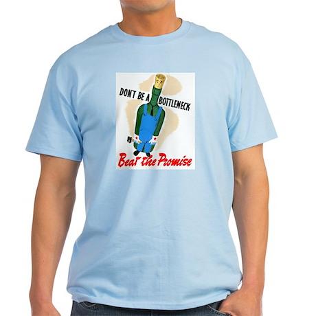 Don't Be A Bottleneck Light T-Shirt
