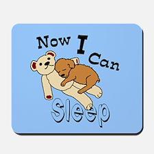 Can Sleep Now Mousepad