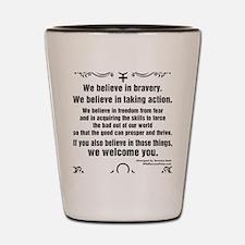 We Believe In Bravery Shot Glass