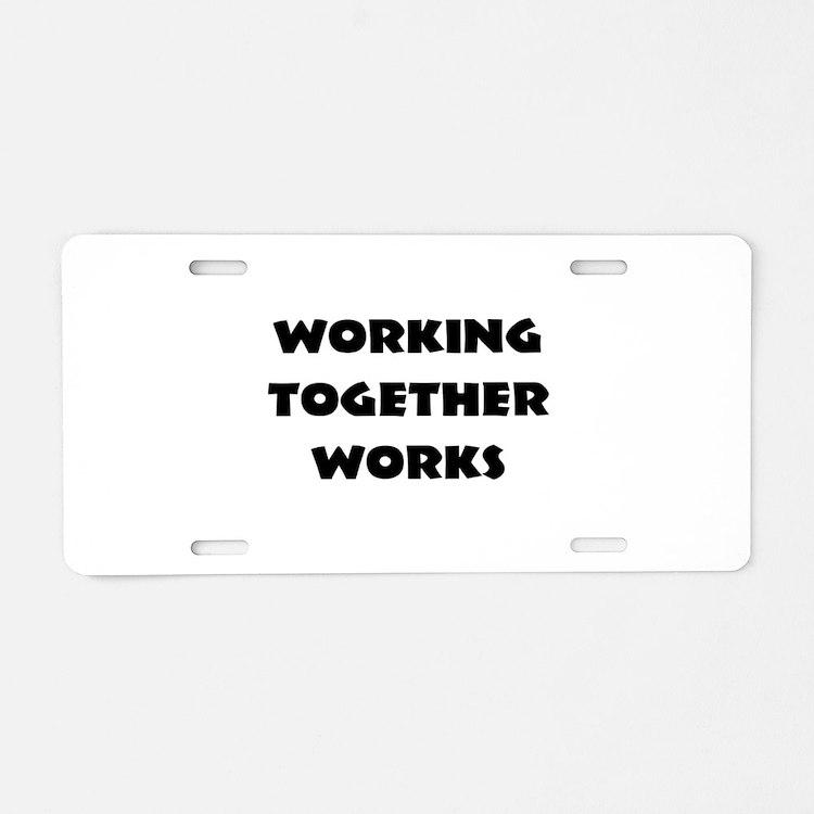Teamwork inspiration Aluminum License Plate