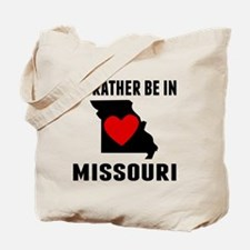 Id Rather Be In Missouri Tote Bag
