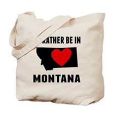 Id Rather Be In Montana Tote Bag