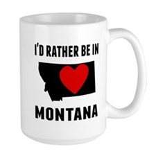 Id Rather Be In Montana Mugs