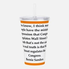 bernie sander quote Acrylic Double-wall Tumbler