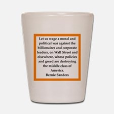 bernie sander quote Shot Glass