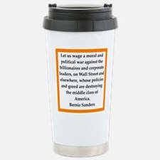 bernie sander quote Travel Mug