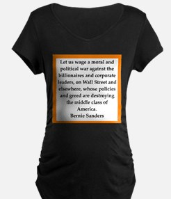bernie sander quote Maternity T-Shirt