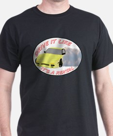Drive it like it's a rental T-Shirt