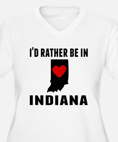 Id Rather Be In Indiana Plus Size T-Shirt