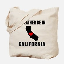 Id Rather Be In California Tote Bag