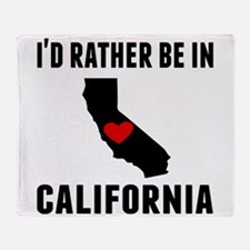 Id Rather Be In California Throw Blanket