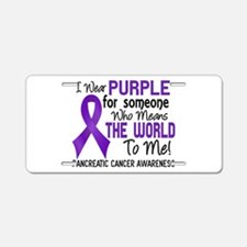 Pancreatic Cancer MeansWorl Aluminum License Plate