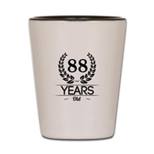 88 Years Old Shot Glass